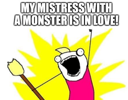 """Midsummer meme. X and all the Y. Quote reading """"my mistress with a monster is in love"""""""